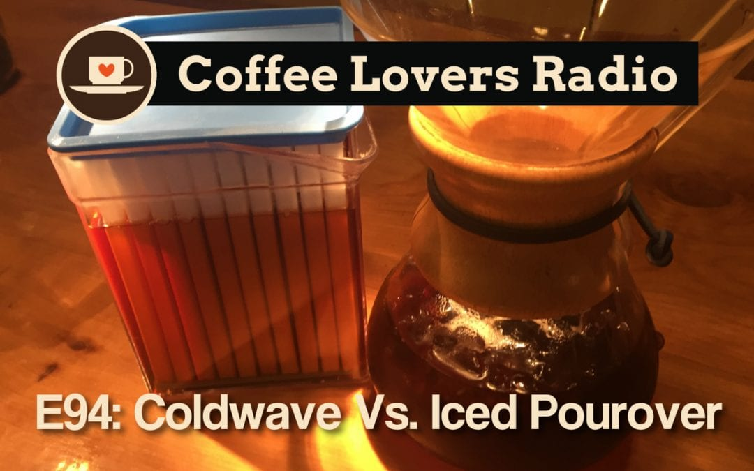 CLR-E94: Iced Pourover vs Coldwave – Which is Better?