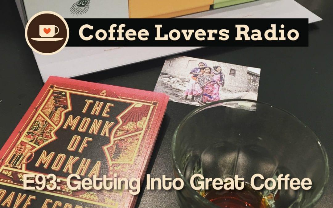 CLR-E93: Getting Into Great Coffee