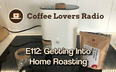 CLR-E112: Getting Into Home Roasting