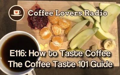 CLR-E116: How to Taste Coffee – A Coffee Tasting 101 Guide