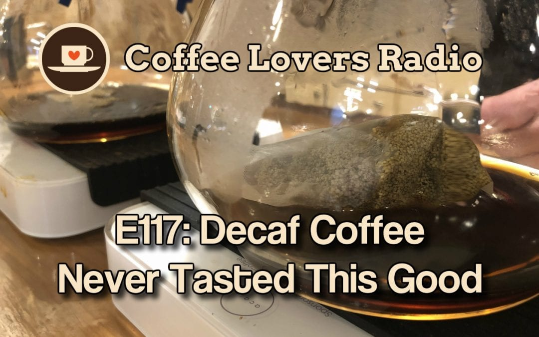 CLR-E117: Decaf Coffee Has Never Tasted This Good