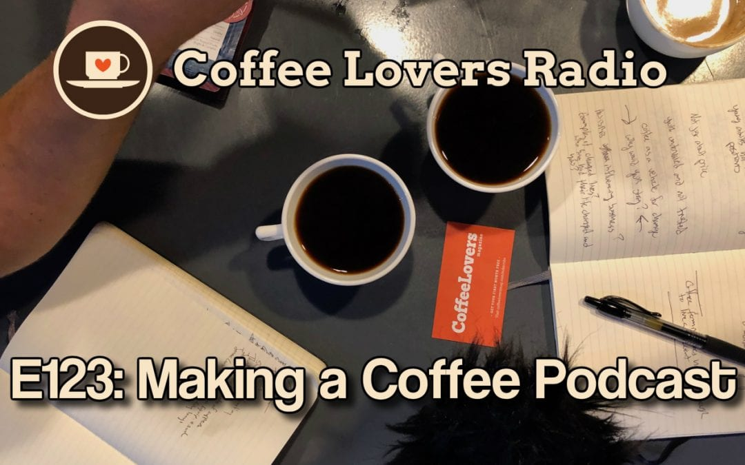 CLR-E123: Making a Coffee Podcast
