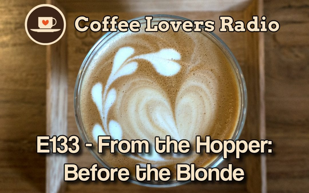 CLR-E133: From the Hopper - Before the Blonde