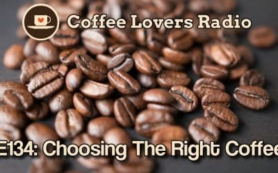 CLR-E134: Choosing The Right Coffee