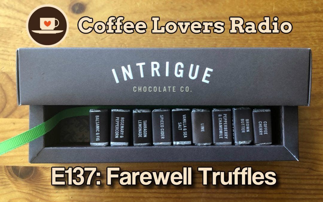 CLR E137 - Farewell Truffles w/ Intrigue Chocolates