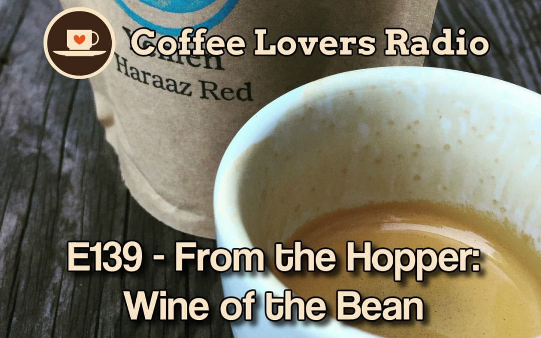CLR-E139-From the Hopper: Wine of the Bean