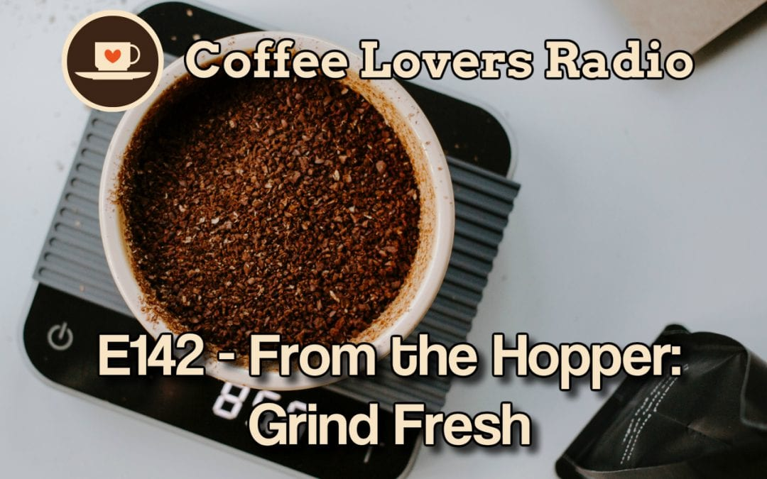 CLR - E142 - From The Hopper : Grind Fresh
