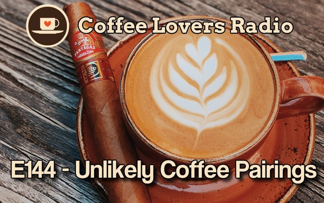 CLR-E144: Unlikely Coffee Pairings