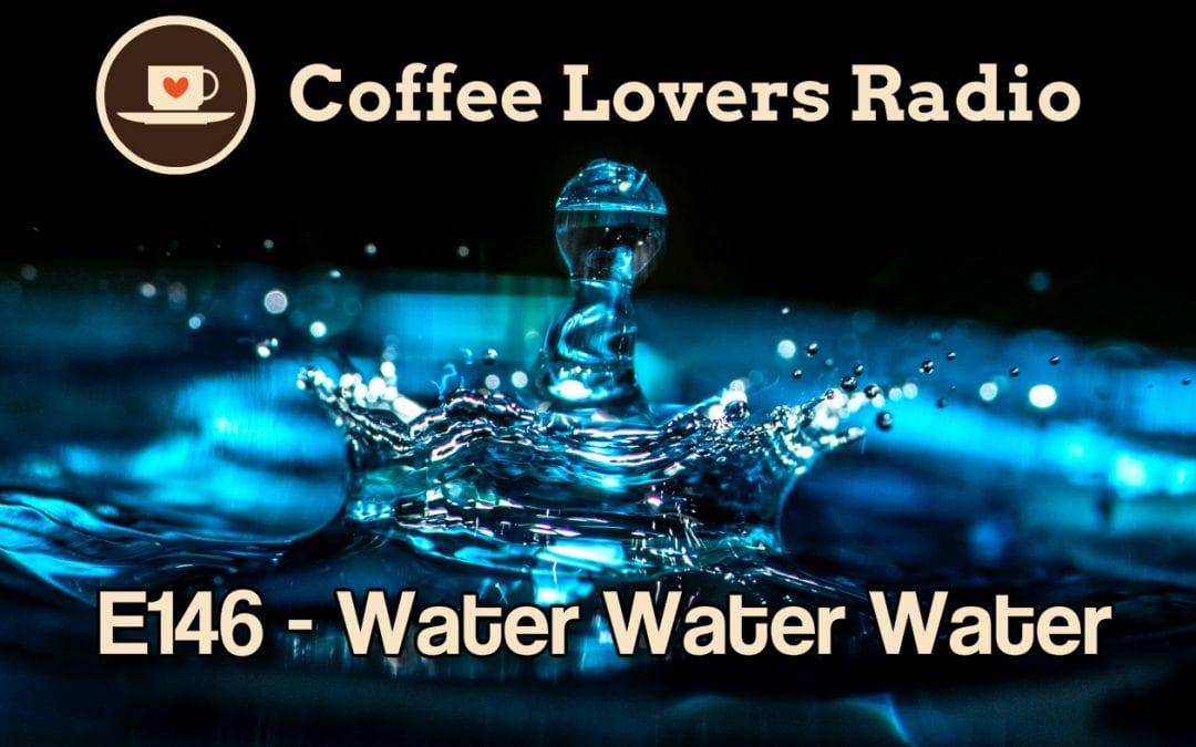 CLR-E146: Water Water Water