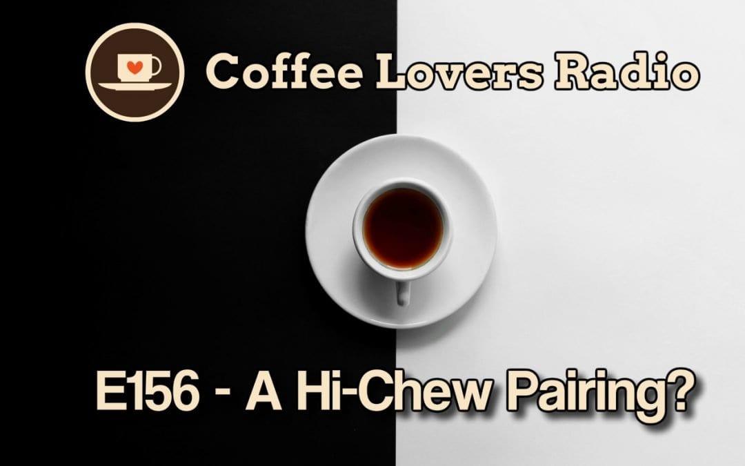 CLR-E156: A Hi-Chew Pairing?