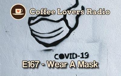 E167: Wear A Mask