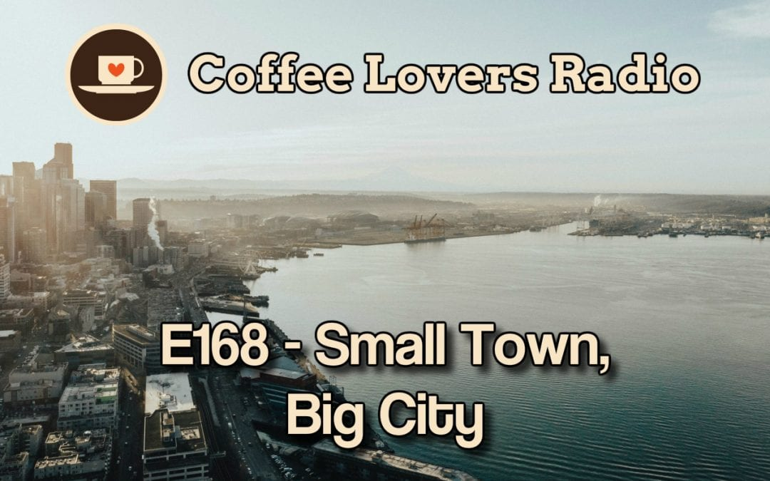 E168: Small Town, Big City